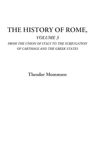 9781428004962: The History of Rome (Volume 3: From the Union of Italy to the Subjugation of Carthage and the Greek States)