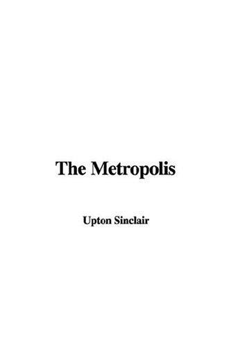 9781428011533: The Metropolis