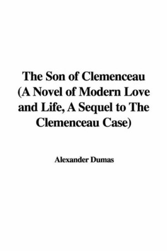 9781428012240: The Son of Clemenceau (A Novel of Modern Love and Life, A Sequel to The Clemenceau Case)