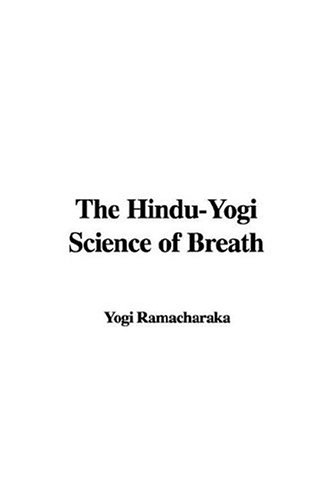 9781428012806: The Hindu-Yogi Science of Breath