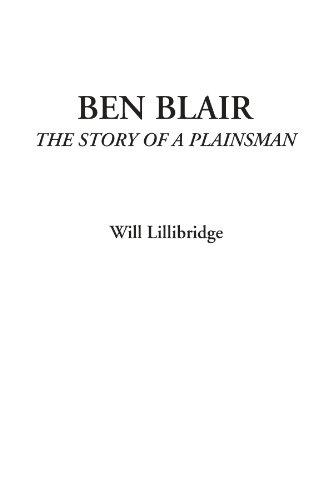 9781428013711: Ben Blair (The Story of a Plainsman)