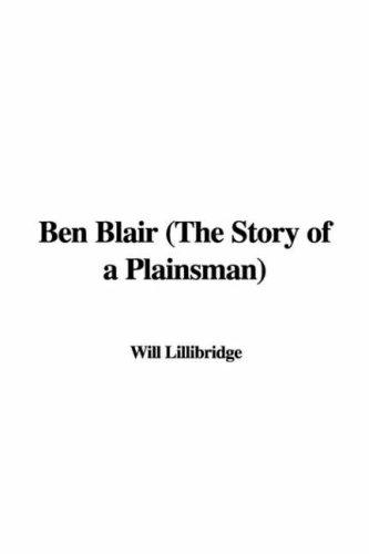 9781428013971: Ben Blair (The Story of a Plainsman)