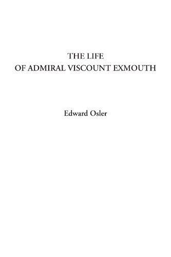 9781428015227: The Life of Admiral Viscount Exmouth