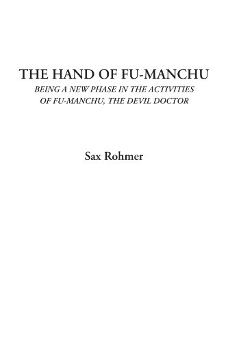 9781428015722: The Hand of Fu-Manchu (Being a New Phase in the Activities of Fu-Manchu, the Devil Doctor)