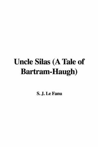 9781428016132: Uncle Silas (a Tale of Bartram-Haugh)