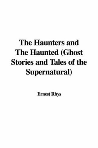 9781428016507: The Haunters and the Haunted (Ghost Stories and Tales of the Supernatural)