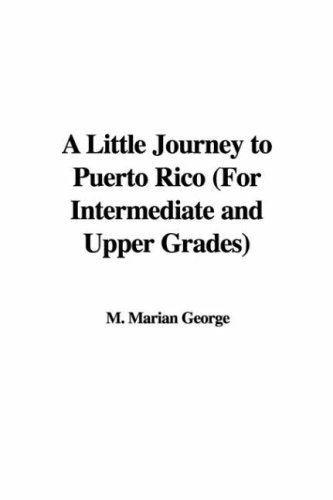 9781428022621: A Little Journey to Puerto Rico (For Intermediate and Upper Grades)
