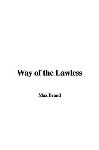 Way of the Lawless (1428023186) by Max Brand