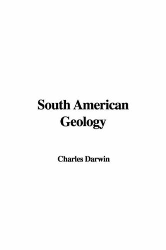 South American Geology (9781428027459) by Darwin, Charles