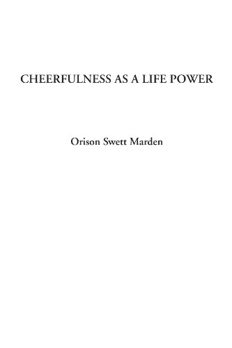 9781428028739: Cheerfulness as a Life Power