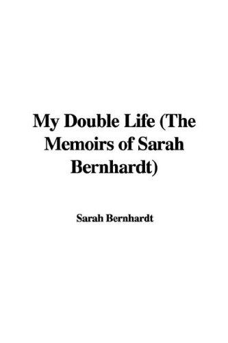 9781428030442: My Double Life (The Memoirs of Sarah Bernhardt)