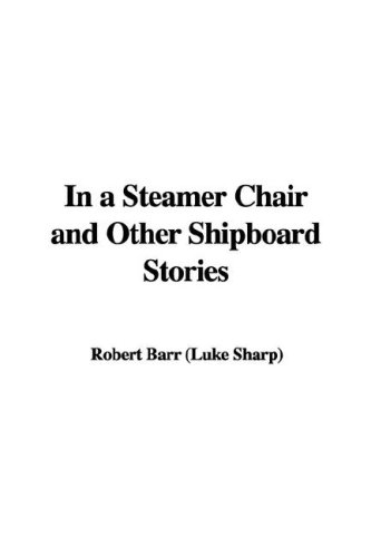 9781428030466: In a Steamer Chair and Other Shipboard Stories