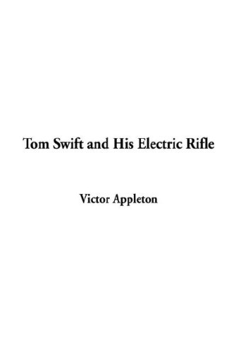 9781428032613: Tom Swift and His Electric Rifle