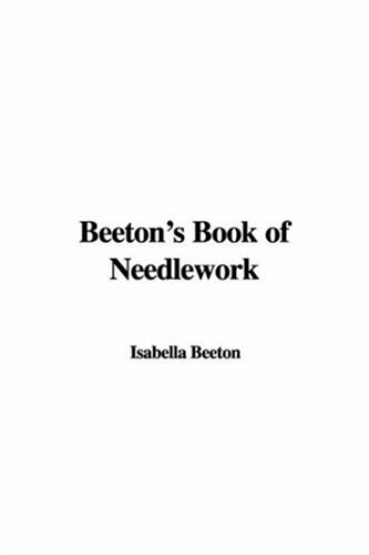 9781428034365: Beeton's Book of Needlework