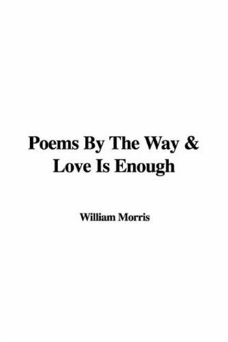 9781428039131: Poems By The Way & Love Is Enough
