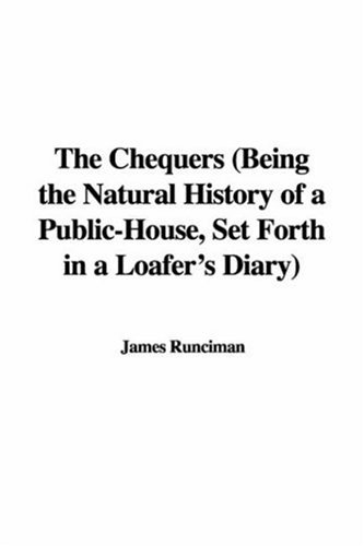 9781428039551: The Chequers (Being the Natural History of a Public-House, Set Forth in a Loafer's Diary)