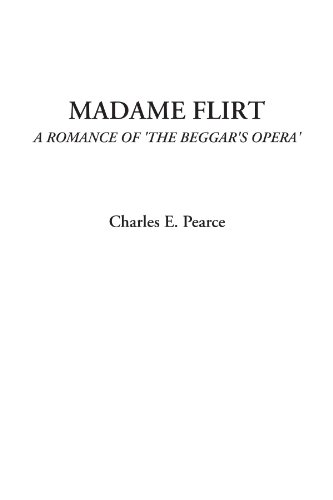 9781428039834: Madame Flirt (A Romance of 'The Beggar's Opera')