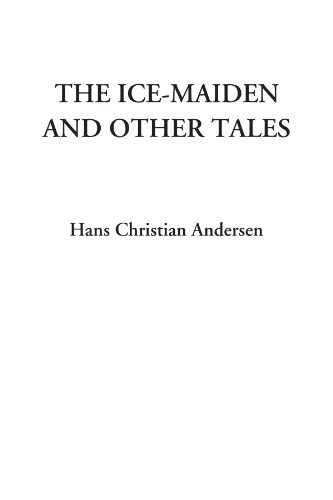 The Ice-Maiden and Other Tales (142804017X) by Hans Christian Andersen