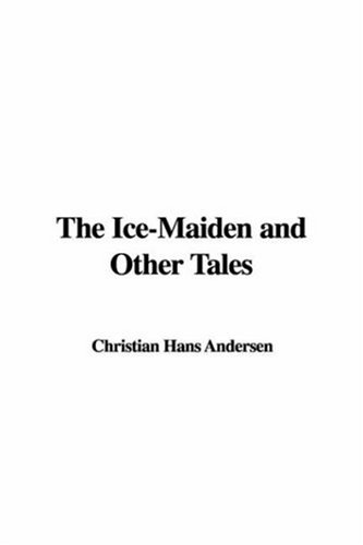 9781428040205: The Ice-Maiden and Other Tales