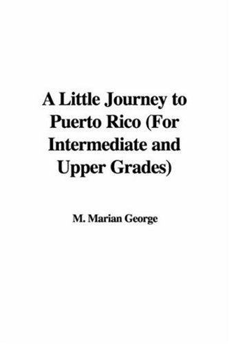 9781428042063: A Little Journey to Puerto Rico (For Intermediate and Upper Grades)