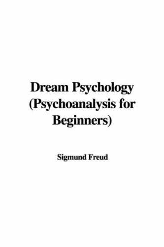 9781428046733: Dream Psychology (Psychoanalysis for Beginners)