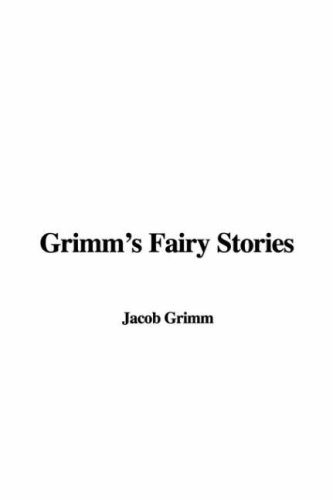 Grimm's Fairy Stories (9781428048195) by Jacob Ludwig Carl Grimm