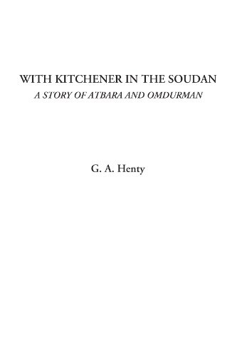 9781428048454: With Kitchener in the Soudan (a Story of Atbara and Omdurman)