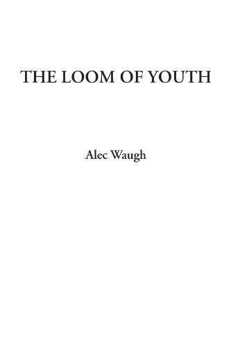 9781428048720: The Loom of Youth