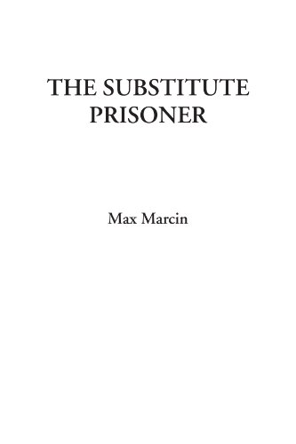 9781428049772: The Substitute Prisoner