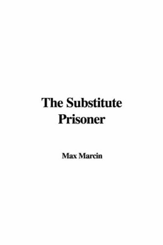 9781428049857: The Substitute Prisoner