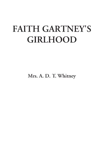 9781428049994: Faith Gartney's Girlhood