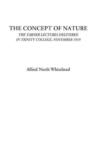 9781428050105: The Concept of Nature (The Tarner Lectures Delivered in Trinity College, November 1919)