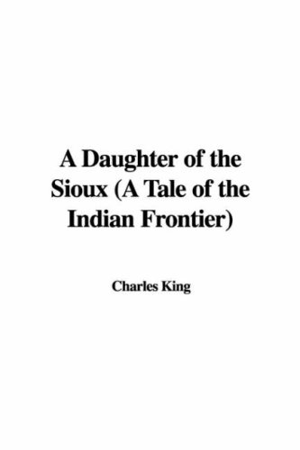 9781428050457: A Daughter of the Sioux (a Tale of the Indian Frontier)