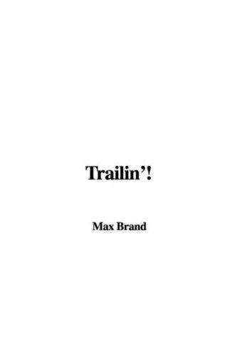 Trailin'! (1428054847) by Brand, Max