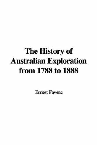 9781428055841: The History of Australian Exploration from 1788 to 1888