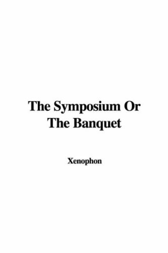 9781428056107: The Symposium Or The Banquet