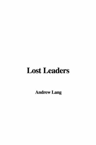 Lost Leaders (9781428066687) by Andrew Lang