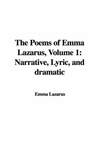Poems of Emma Lazarus, Volume 1: Emma Lazarus
