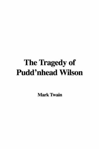 the role of race in determining personality in puddnhead wilson by mark twain Perhaps twain's upbringing in the deep-south mississippi played a role in the development of the racist stereotypical characters and themes of pudd'nhead wilson the novel is said to be startlingly autobiographical of twain's life and childhood in oxford, mississippi.