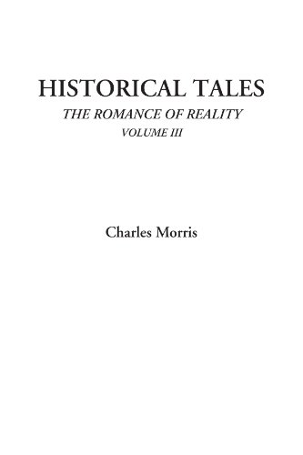 9781428073326: Historical Tales (The Romance of Reality, Volume III)