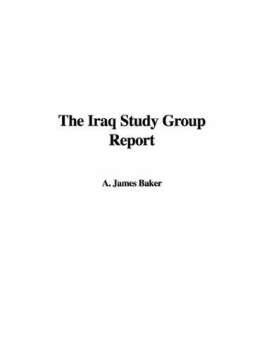 The Iraq Study Group Report - A. James Baker