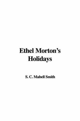 9781428076921: Ethel Morton's Holidays