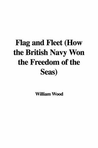 9781428076952: Flag and Fleet (How the British Navy Won the Freedom of the Seas)