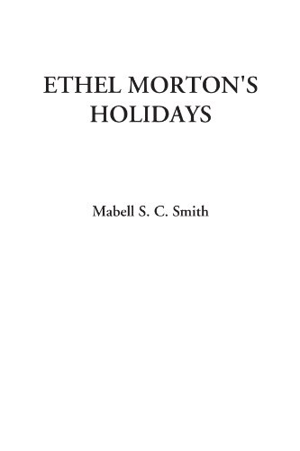 9781428076990: Ethel Morton's Holidays