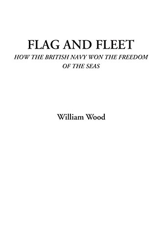 9781428077072: Flag and Fleet (How the British Navy Won the Freedom of the Seas)