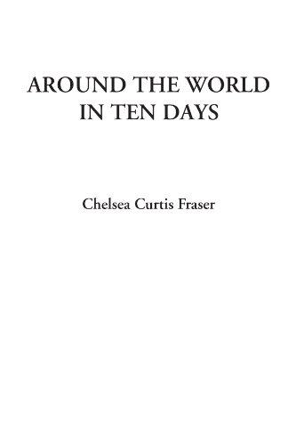 9781428077447: Around the World in Ten Days
