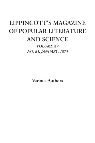 Lippincott's Magazine of Popular Literature and Science: Various Authors