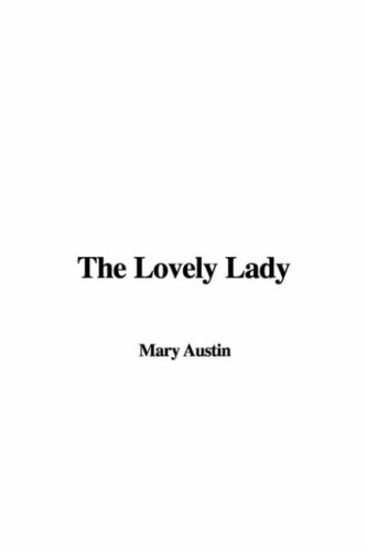 The Lovely Lady (1428081739) by Mary Austin