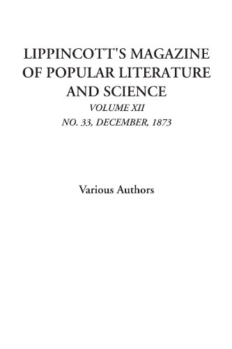 Lippincott's Magazine of Popular Literature and Science,: Various Authors