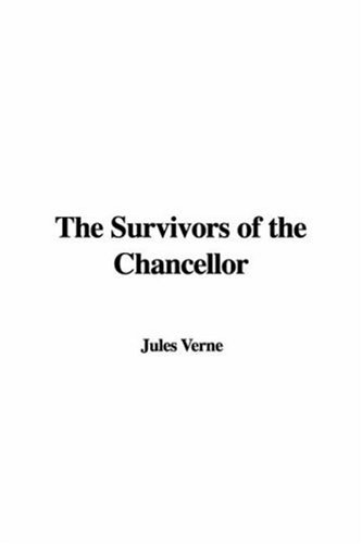 The Survivors of the Chancellor: Jules Verne